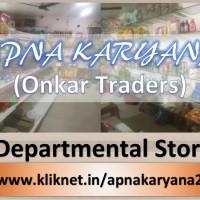 Apna Karyana (Onkar Traders) - Karnal Haryana